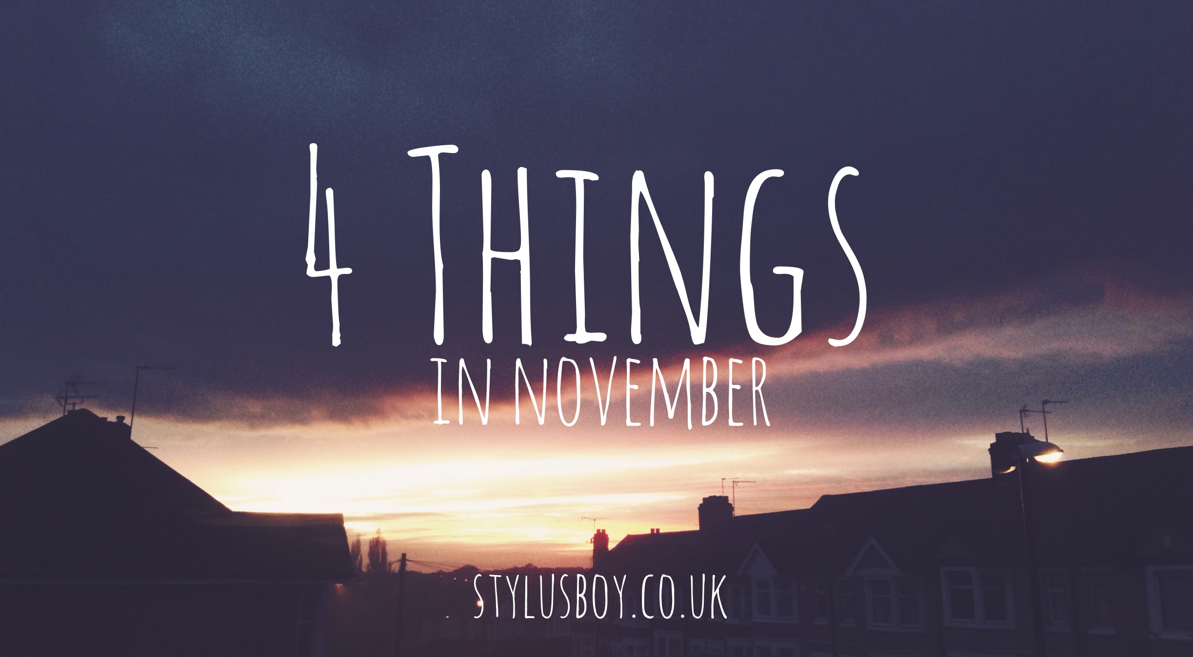 4-things-in-november-blog-header-stylusboy