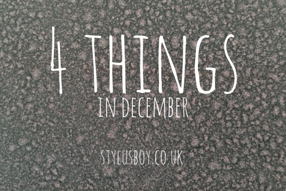 stylusboy-4-things-in-december-blog-header